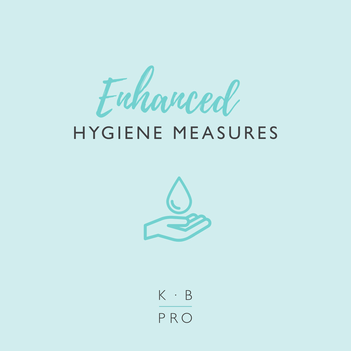 Enhanced hygiene measures