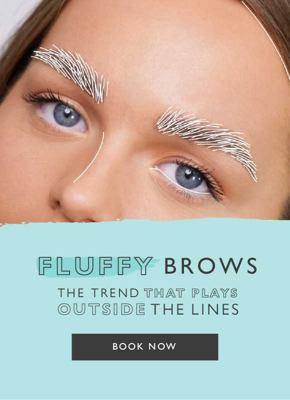 NEW Fluffy Brows Masterclass. The trend that plays outside the lines. Book Now.